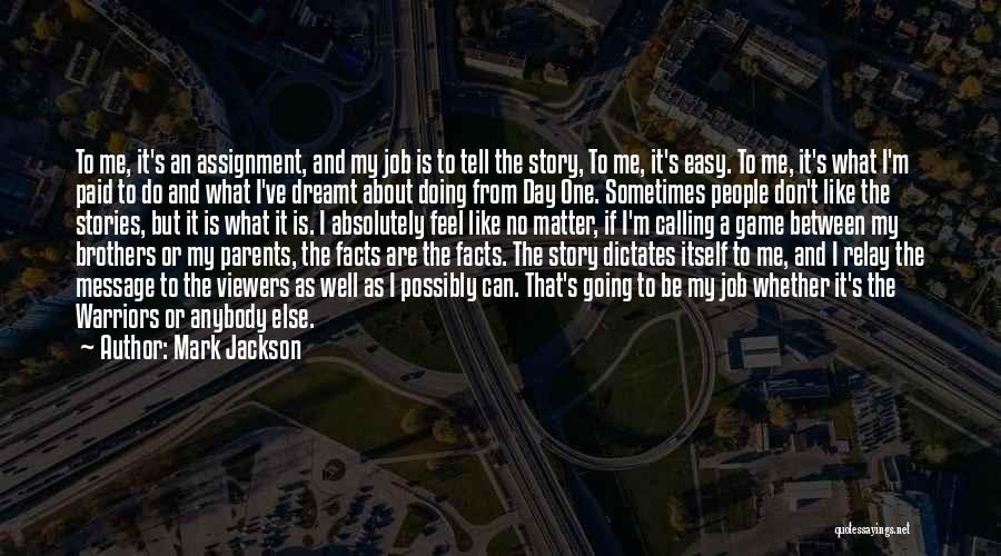 Doing Job Well Quotes By Mark Jackson