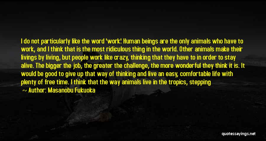 Doing Job Well Quotes By Masanobu Fukuoka