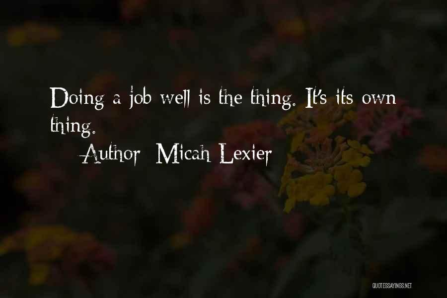 Doing Job Well Quotes By Micah Lexier