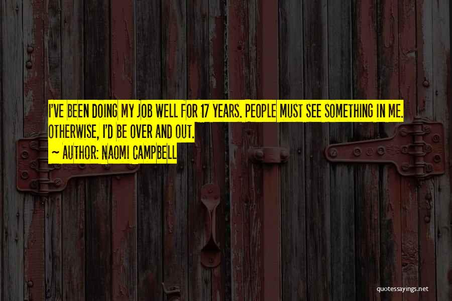 Doing Job Well Quotes By Naomi Campbell