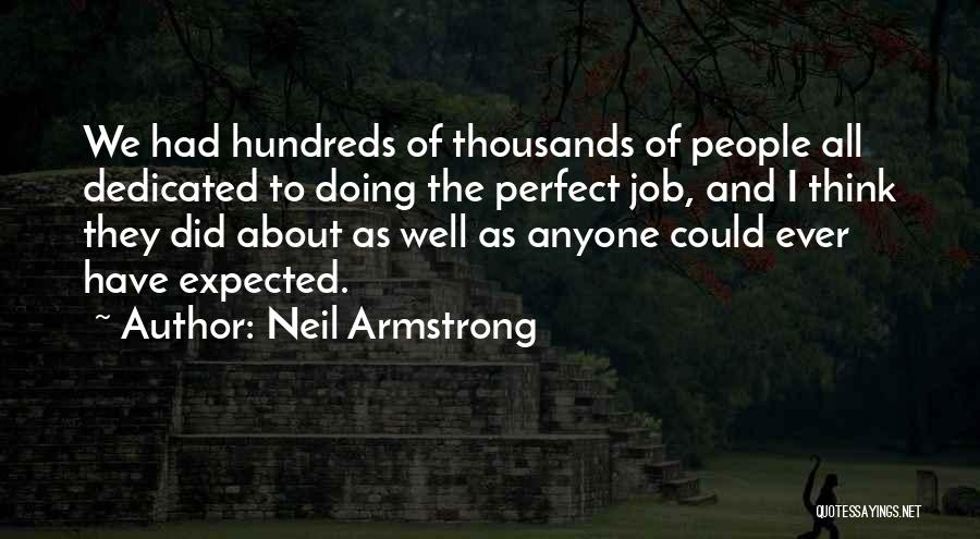 Doing Job Well Quotes By Neil Armstrong