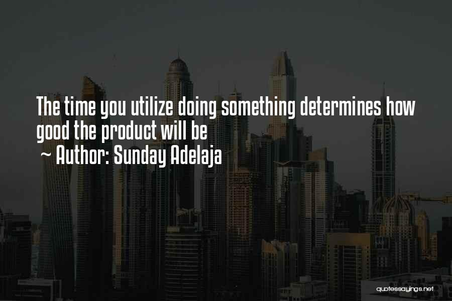 Doing Job Well Quotes By Sunday Adelaja