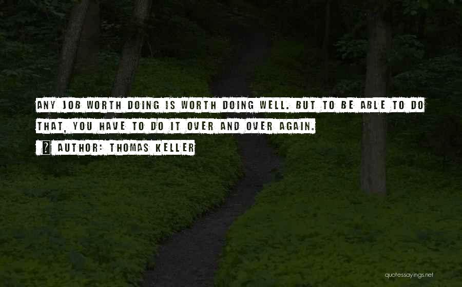 Doing Job Well Quotes By Thomas Keller