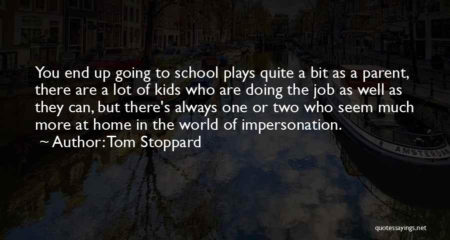 Doing Job Well Quotes By Tom Stoppard