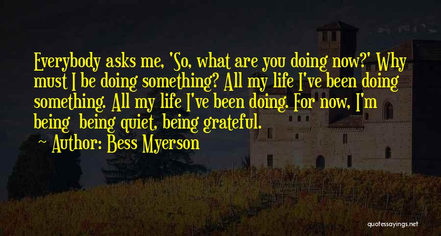 Doing Me Now Quotes By Bess Myerson