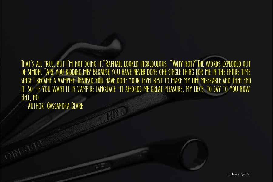 Doing Me Now Quotes By Cassandra Clare