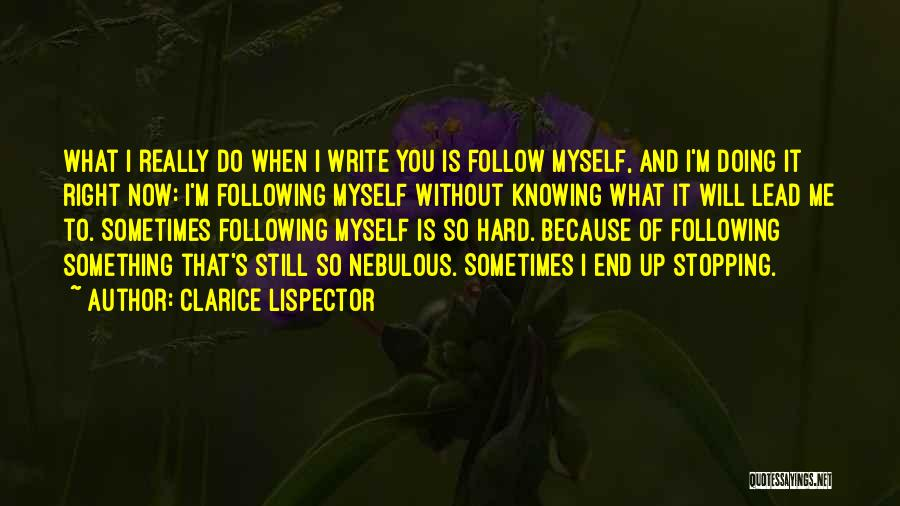 Doing Me Now Quotes By Clarice Lispector