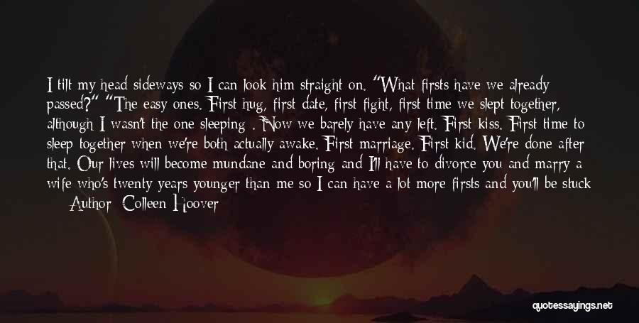 Doing Me Now Quotes By Colleen Hoover