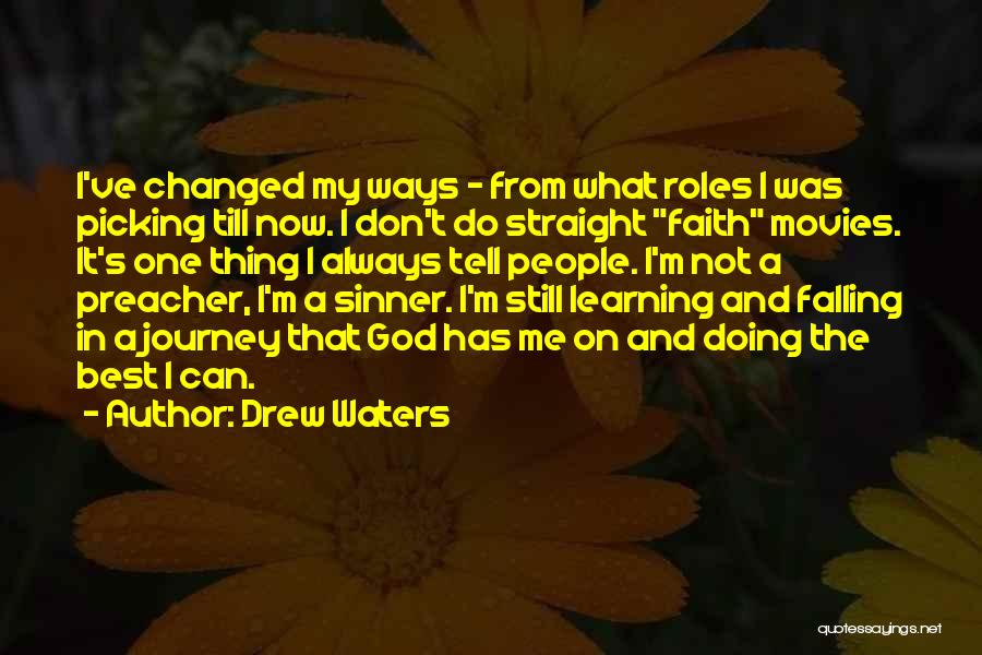 Doing Me Now Quotes By Drew Waters
