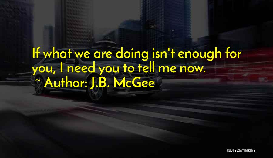 Doing Me Now Quotes By J.B. McGee