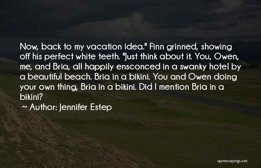 Doing Me Now Quotes By Jennifer Estep