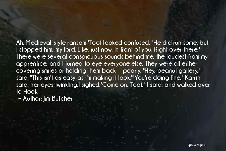Doing Me Now Quotes By Jim Butcher
