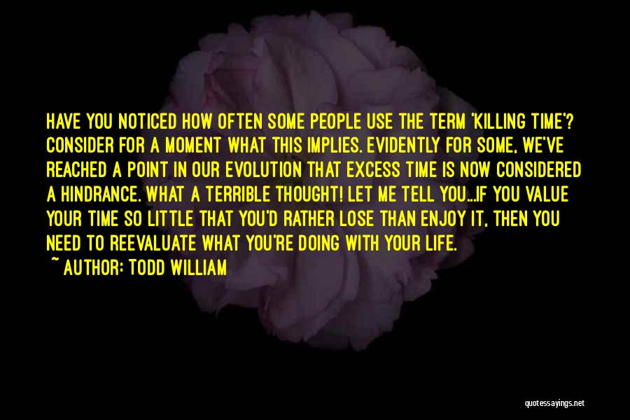 Doing Me Now Quotes By Todd William