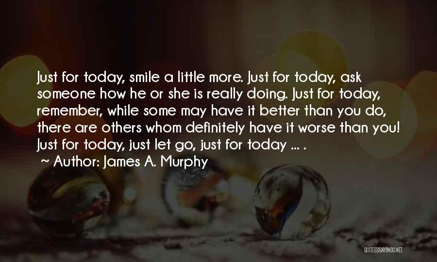 Doing More For Others Quotes By James A. Murphy