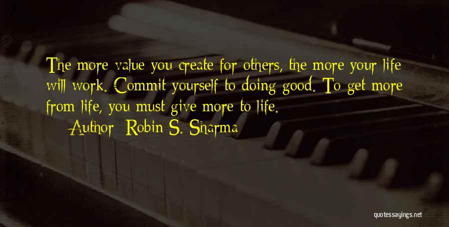 Doing More For Others Quotes By Robin S. Sharma