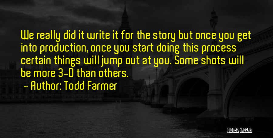 Doing More For Others Quotes By Todd Farmer
