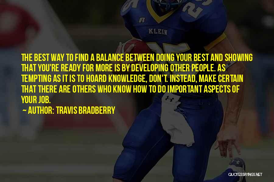 Doing More For Others Quotes By Travis Bradberry