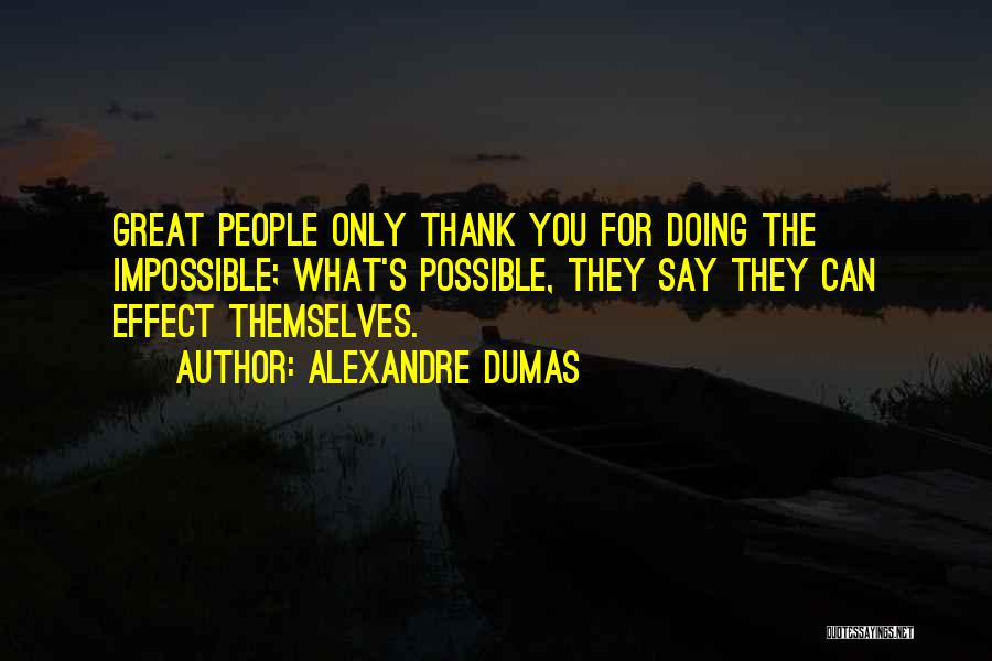 Doing Only What You Can Quotes By Alexandre Dumas