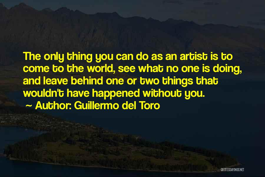 Doing Only What You Can Quotes By Guillermo Del Toro