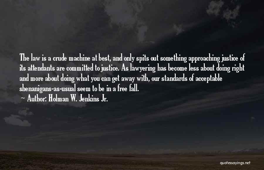 Doing Only What You Can Quotes By Holman W. Jenkins Jr.