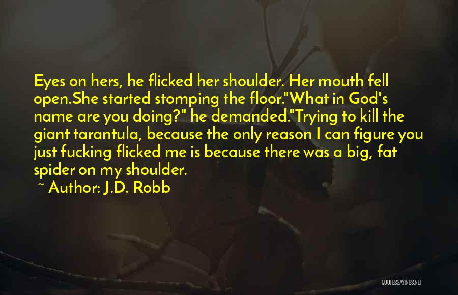 Doing Only What You Can Quotes By J.D. Robb