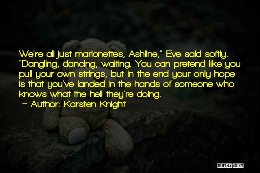 Doing Only What You Can Quotes By Karsten Knight