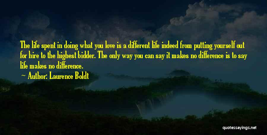 Doing Only What You Can Quotes By Laurence Boldt
