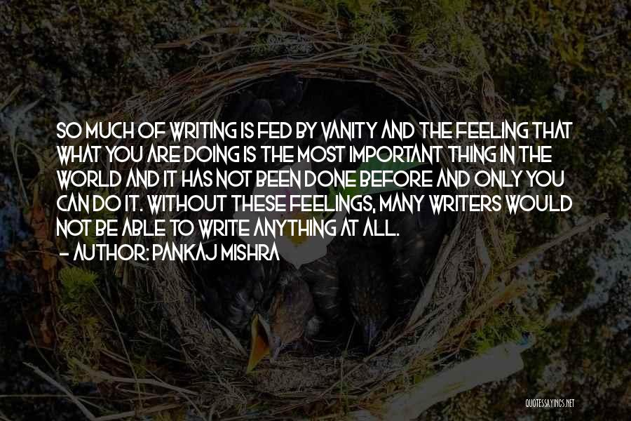 Doing Only What You Can Quotes By Pankaj Mishra