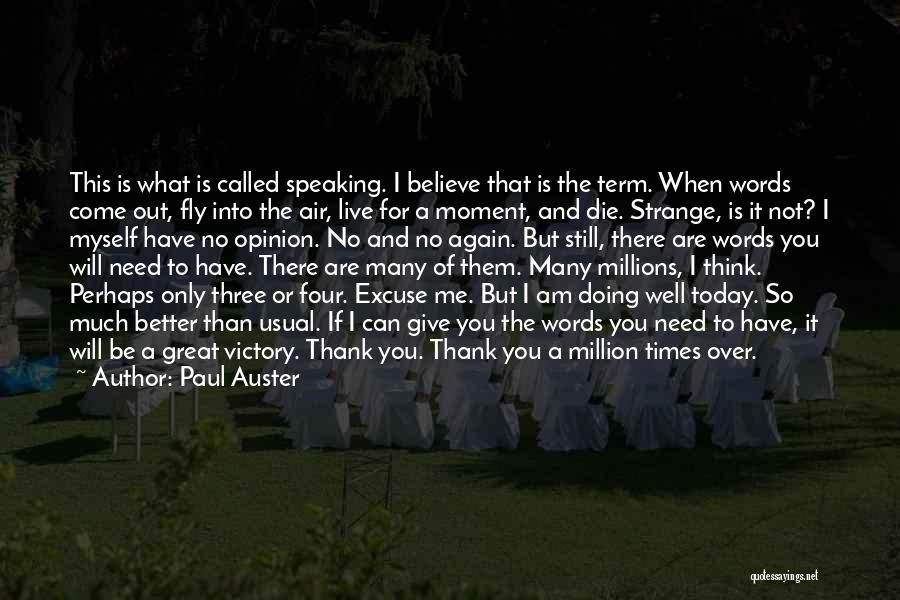 Doing Only What You Can Quotes By Paul Auster