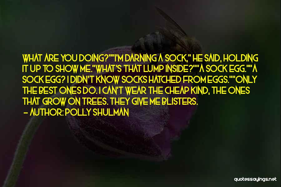 Doing Only What You Can Quotes By Polly Shulman
