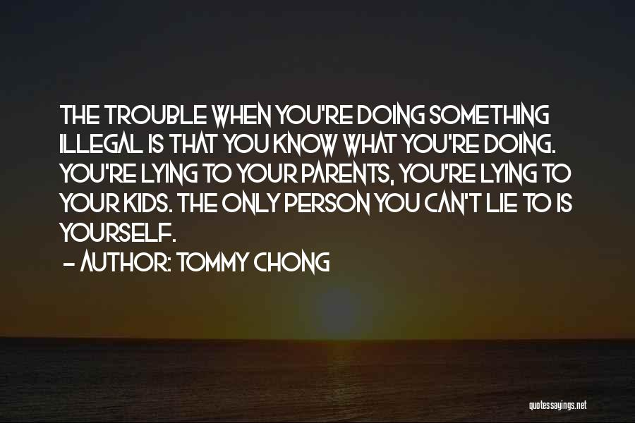 Doing Only What You Can Quotes By Tommy Chong