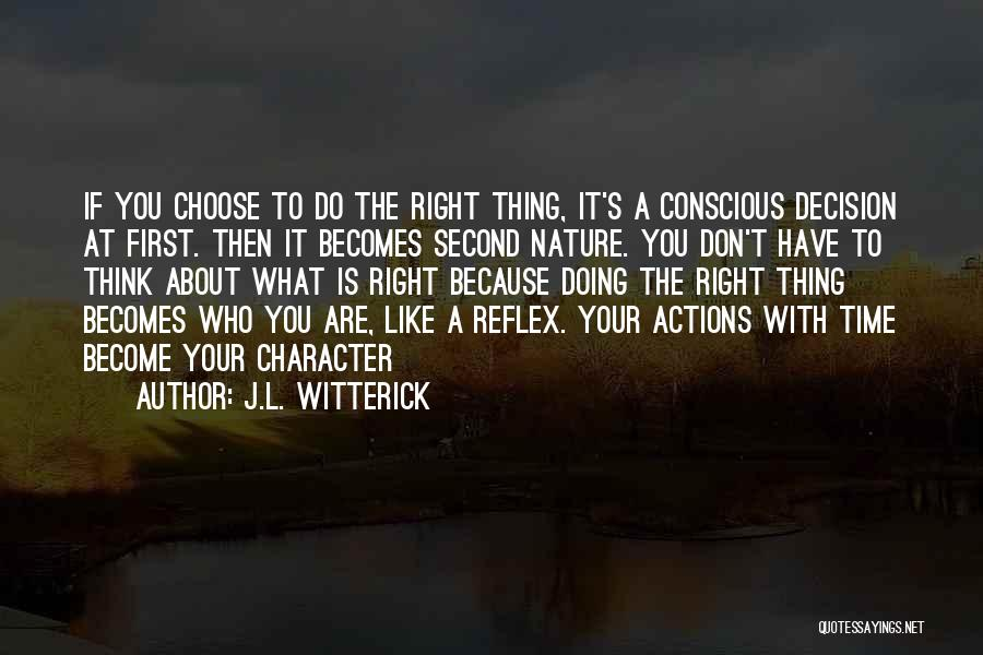 Doing Right First Time Quotes By J.L. Witterick