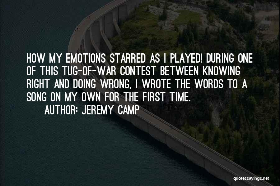 Doing Right First Time Quotes By Jeremy Camp