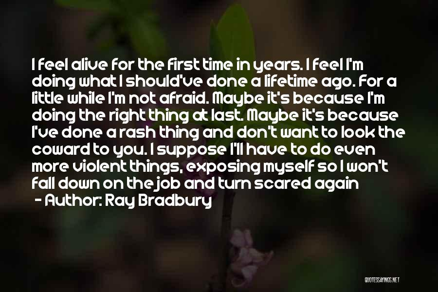 Doing Right First Time Quotes By Ray Bradbury