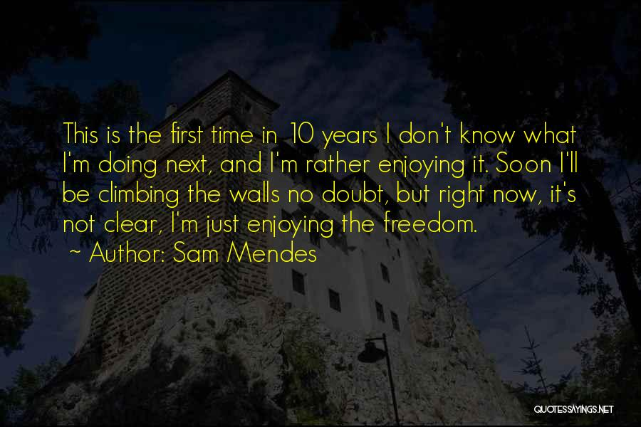 Doing Right First Time Quotes By Sam Mendes