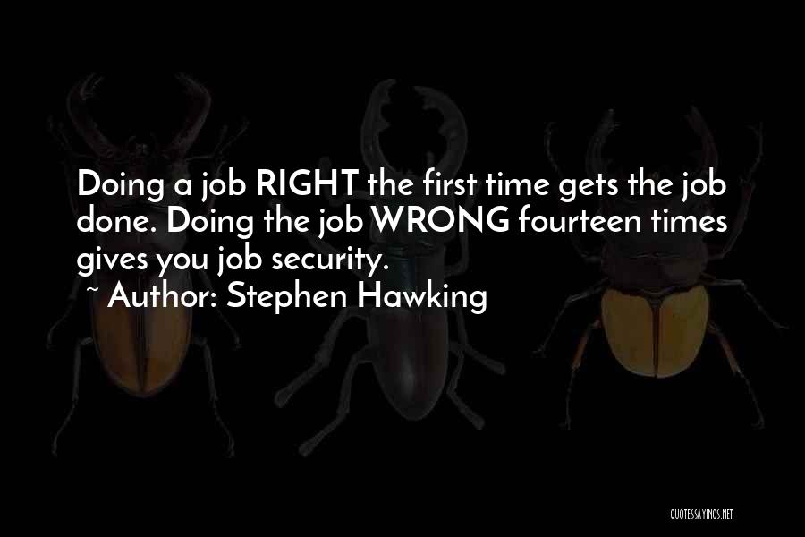 Doing Right First Time Quotes By Stephen Hawking