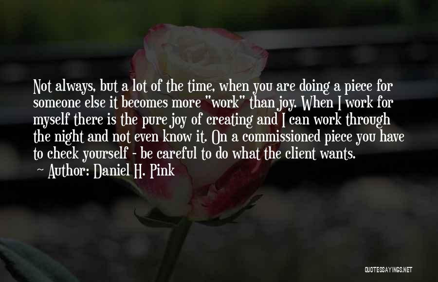 Doing Someone Else's Work Quotes By Daniel H. Pink