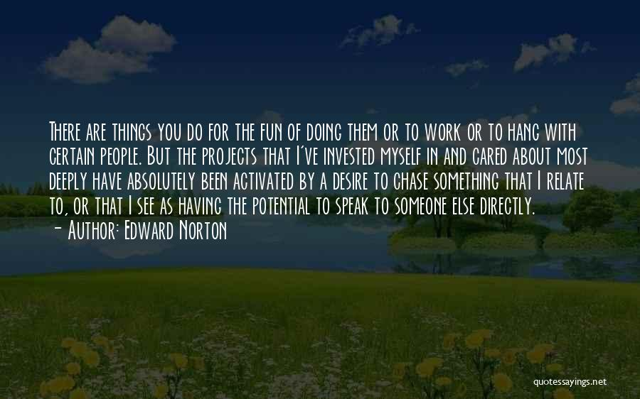 Doing Someone Else's Work Quotes By Edward Norton