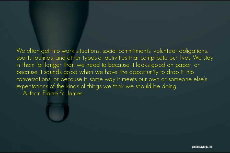 Doing Someone Else's Work Quotes By Elaine St. James