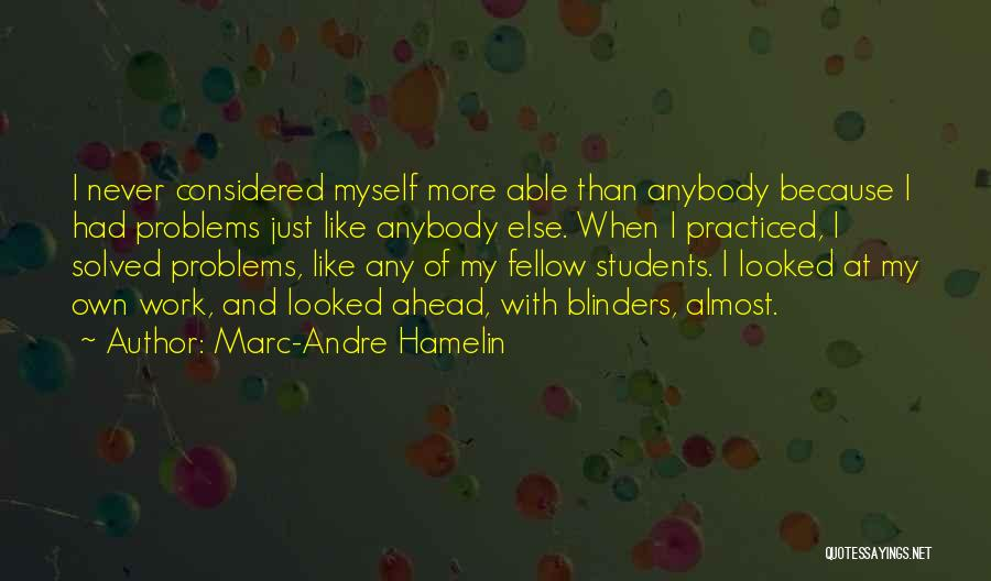 Doing Someone Else's Work Quotes By Marc-Andre Hamelin