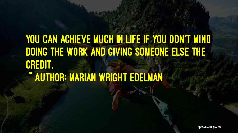 Doing Someone Else's Work Quotes By Marian Wright Edelman