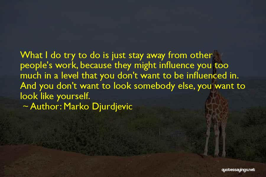 Doing Someone Else's Work Quotes By Marko Djurdjevic