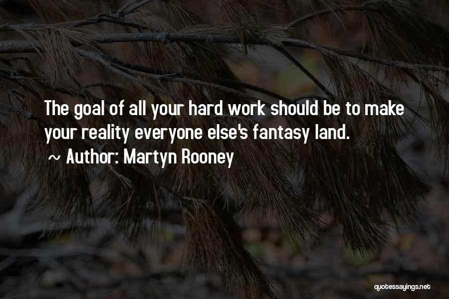 Doing Someone Else's Work Quotes By Martyn Rooney