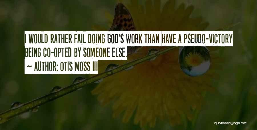 Doing Someone Else's Work Quotes By Otis Moss III