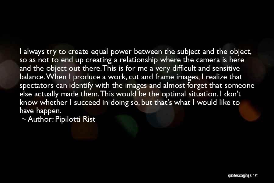 Doing Someone Else's Work Quotes By Pipilotti Rist