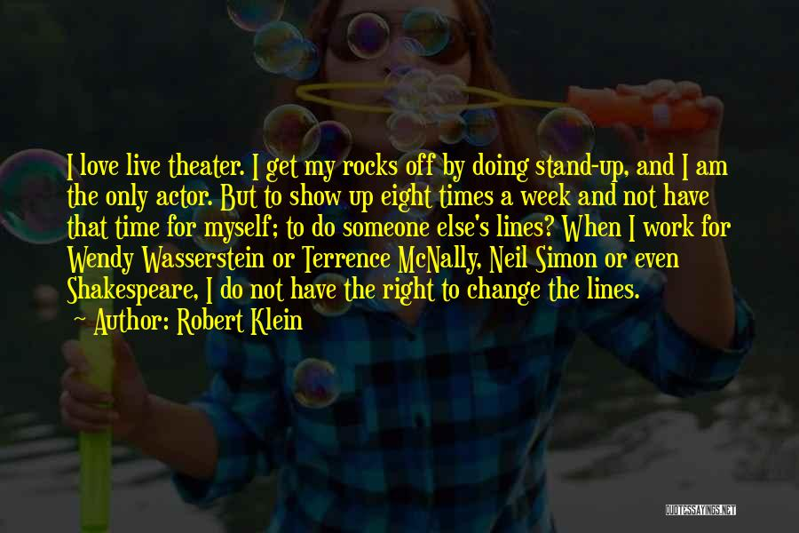 Doing Someone Else's Work Quotes By Robert Klein