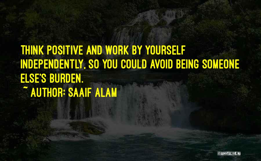 Doing Someone Else's Work Quotes By Saaif Alam