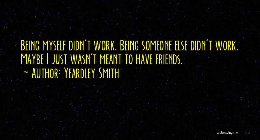 Doing Someone Else's Work Quotes By Yeardley Smith