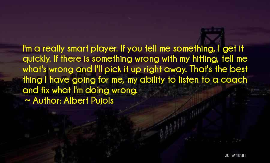 Doing Something Wrong Quotes By Albert Pujols