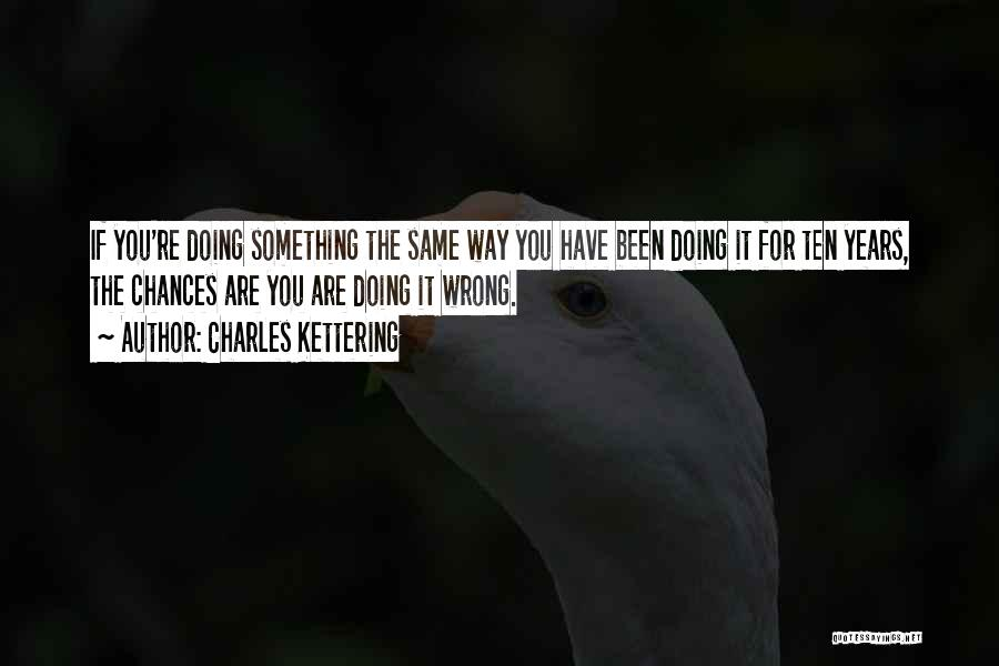 Doing Something Wrong Quotes By Charles Kettering